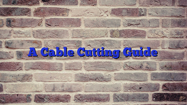 A Cable Cutting Guide