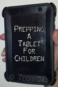 prepping-a-tablet-for-children